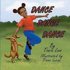 Dance Dance Dance by Tonia Law (Paperback / softback, 2012)