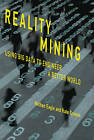 Reality Mining: Using Big Data to Engineer a Better World by Nathan Eagle, Kate Greene (Paperback, 2016)