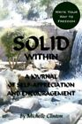 Solid Within a Journal of Self-appreciation and Encouragement by Michelle C
