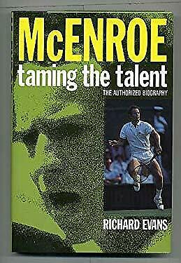McEnroe : Taming the Talent by Evans, Richard