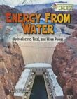 Energy from Water: Hydroelectric, Tidal, and Wave Power by Nancy Dickmann (Hardback, 2016)