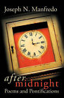 After Midnight: Poems and Pontifications by Joseph N. Manfredo (Paperback, 2010)