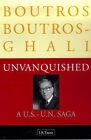 Unvanquished: A US-UN Saga by Boutros Boutros-Ghali (Hardback, 1999)