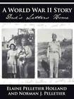 a World War II Story Dad's Letters Home by Norman J Pelletier 9781425951290