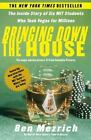 Bringing down the House : The Inside Story of Six M. I. T. Students Who Took Vegas for Millions by Ben Mezrich (2003, Paperback)