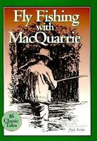 Fly Fishing With MacQuarrie, Gordon MacQuarrie, Good Book