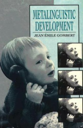 Metalinguistic Development [Developing Body and Mind] - Jean Emile Gombert