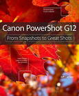 Canon PowerShot G12: From Snapshots to Great Shots by Jeff Carlson (Paperback, 2011)