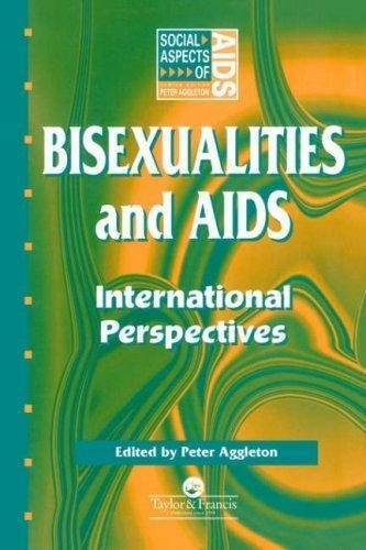 Bisexualities and AIDS: International Perspectives (Social Aspects of AIDS), Agg