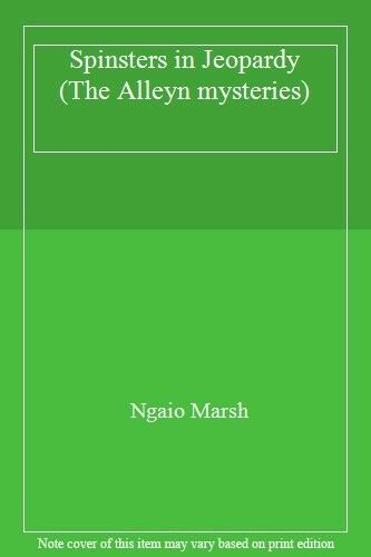 Spinsters in Jeopardy (The Alleyn mysteries) By  Ngaio Marsh