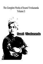 The Complete Works of Swami Vivekananda Volume 3 by Swami Vivekananda (2012,...