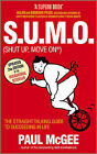 S.U.M.O. (shut Up, Move On): The Straight Talking Guide to Creating and Enjoying a Brilliant Life by Paul McGee (Paperback, 2010)