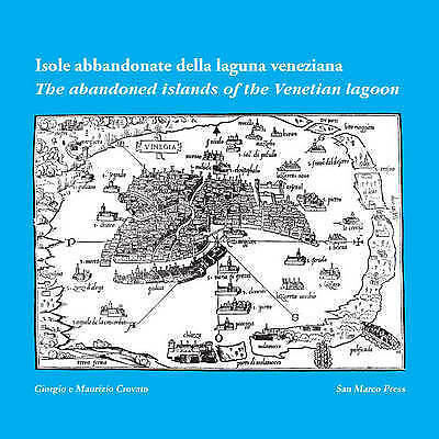 The Abandoned Islands of the Venetian Lagoon: Isole Abbandonate Della (ID:790)