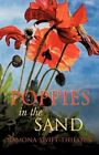 Poppies in the Sand by Ramona Swift-Thiessen (Paperback / softback, 2012)
