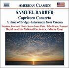 Barber: Capricorn Concerto; A Hand of Bridge; Intermezzo from Vanessa (CD, Nov-2004, Naxos (Distributor))