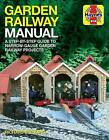 Garden Railway Manual: A Step-by-Step Guide to Narrow-Guage Garden Railway Projects by Richard E. Blizzard (Paperback, 2017)