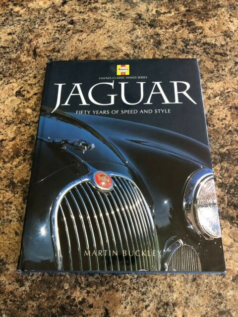 JAGUAR: FIFTY YEARS OF SPEED AND STYLE (HAYNES CLASSIC) By Martin Buckley 1st Ed