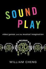 Oxford Music / Media: Sound Play : Video Games and the Musical Imagination by...