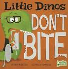 Little Dinos Don't Bite by Michael S. Dahl (Board book, 2013)
