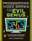 Programming Video Games for the Evil Genius by Ian Cinnamon (Paperback, 2008)