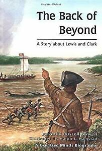 Back-of-Beyond-A-Story-about-Lewis-and-Clark-by-Bowen-Andy-R-ExLibrary