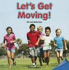 Let's Get Moving!: Tell and Write Time by Dona Jackson (Paperback / softback, 2013)