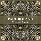 Bitter And Twisted von Paul Roland (2015)