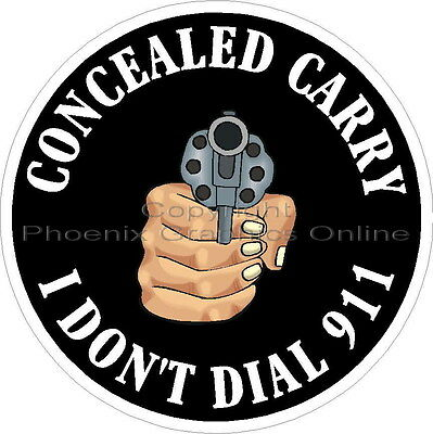 Concealed Carry I Don't Dial 911 Reflective Decal Sticker Police Sheriff Weapons