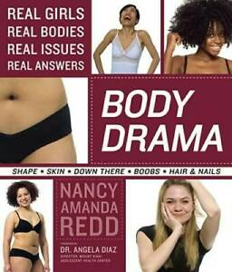 Body Drama: Real Girls, Real Bodies, Real Issues, Real Answers - VERY GOOD