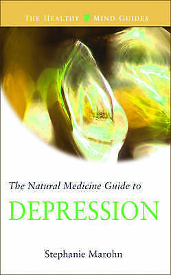 Natural Medicine Guide to Depression (The Healthy Mind Guides) (The Healthy Mind