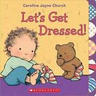 Let's Get Dressed! by Caroline Jayne Church (Board book)
