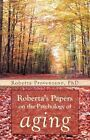 Roberta's Papers on The Psychology of Aging by Provenzano PhD Ro 9781462007110