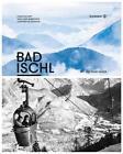 Bad Ischl von Nadia Rapp-Wimberger und Christian Rapp (2016, Gebundene Ausgabe)