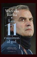 MARCELO BIELSA - His thinking, his work - LOS 11 CAMINOS AL GOL Soccer Book 2015