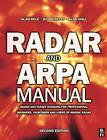 Radar and ARPA Manual: Radar and Target Tracking for Professional Mariners, Yachtsmen and Users of Marine Radar by W. O. Dineley, Alan Bole, Alan Wall (Paperback, 2005)