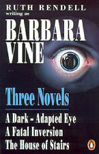 """Three Novels: """"Dark-adapted Eye"""", """"Fatal Inversion"""" and """"House of Stairs"""", Vine,"""