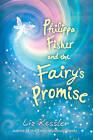 Philippa Fisher and the Fairy's Promise by Liz Kessler (Hardback, 2010)