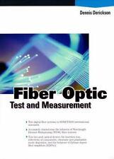 Fiber Optic Test and Measurement by Dennis Derickson and Dennia Derickson...