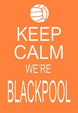 Modern Shabby Chic Keep Calm we're Blackpool  Football A3 Art Posterprint