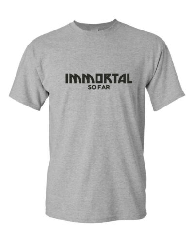 IMMORTAL SO FAR funny mens t shirt  geek games humour fun joke gift