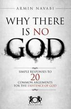 Why There Is No God : Simple Responses to 20 Common Arguments for the Existence of God by Armin Navabi (2014, Paperback)