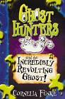Ghosthunters and the Incredibly Revolting Ghost! by Cornelia Funke (Paperback, 2007)