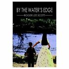 by The Water's Edge 9781413717198 by Roger Scott Paperback