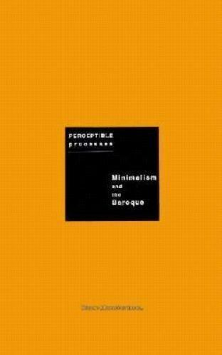 Perceptible Processes : Minimalism and the Baroque by Berdini, Paolo