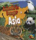 Animals in Danger in Asia by Richard Spilsbury, Louise Spilsbury (Hardback, 2013)