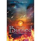 Those Who Burned the Shadows by M V Marguerite (Paperback / softback, 2014)