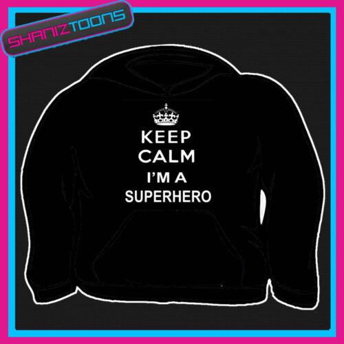 KEEP CALM I/'M A SUPERHERO ADULTS MENS LADIES HOODIE HOODY GIFT