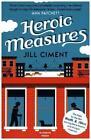 Heroic Measures von Jill Ciment (2015, Taschenbuch)