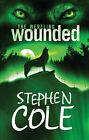 Wounded by Stephen Cole (Paperback, 2009)