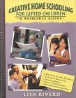 Creative Home Schooling a Resource Guide for Smart Families 9780910707480 Book